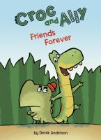 Cover of Croc and Ally: Friends For