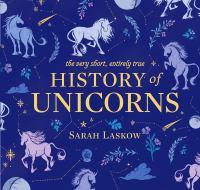 A Very Short, Entirely True History of Unicorns