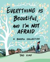 Everything is beautiful, and I%27m not afraid1 volume : chiefly illustrations ; 21 cm