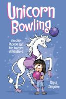 Unicorn Bowling (phoebe and Her Unicorn Series Book 9)