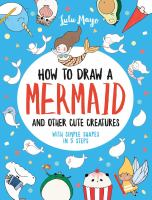 How to Draw A Mermaid and Other Cute Animals