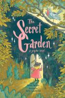 The secret garden : a graphic novel177 pages : chiefly color illustrations ; 23 cm