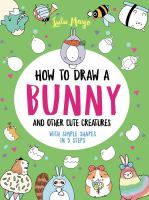 How to Draw A Bunny and Other Cute Spring Creatures With Simple Shapes in Five S