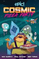 Cosmic pizza party127 pages : color illustrations ; 24 cm