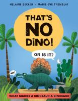 That's No Dino! or Is It?