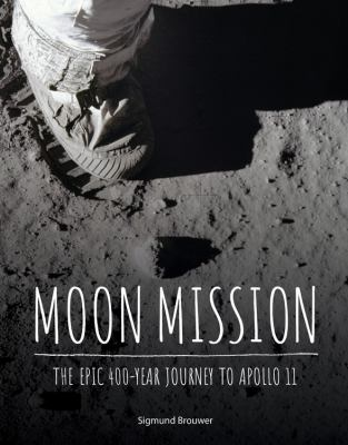 Moon Mission: The Epic 400-year Journey to Apollo 11(book-cover)