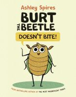 Burt the Beetle Doesn't Bite! by Ashley Spires