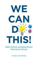 We can do this! : adult children and aging parents planning for success