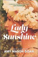 Lady Sunshine : a novel.320 p.
