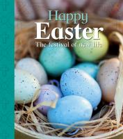 Happy Easter : the festival of new life