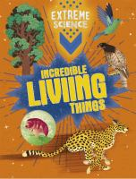 Incredible Living Things