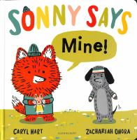 Sonny says mine!1 volume (unpaged) : chiefly color illustrations ; 24 cm