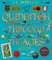 Quidditch Through The Ages - Illustrated Edition : A Magical Companion To The Harry Potter Stories