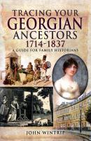 Tracing your Georgian Ancestors 1714-1837