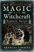 Magic and Witchcraft in the West