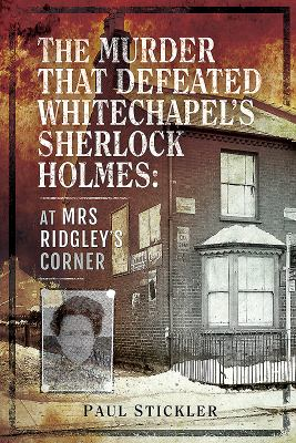 Cover image for The Murder That Defeated Whitechapel's Sherlock Holmes