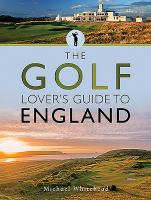 The Golf Lover's Guide To England (City Guides)