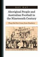 Aboriginal People and Australian Football in the Nineteenth Century