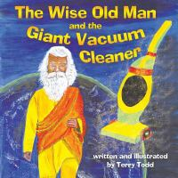 The Wise Old Man and the Giant Vacuum Cleaner
