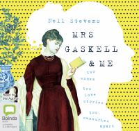 Mrs Gaskell & Me