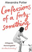 Confessions of a forty-something