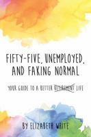 Fifty-five, Unemployed, and Faking Normal