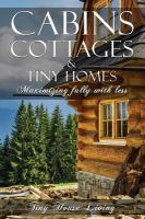 Cabins, Cottages & Tiny Homes