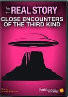 The Real Story: Close Encounters of the Third Kind