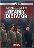 Frontline. North Korea's deadly dictator