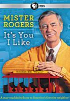 Mister Rogers [DVD] : it's you I like