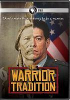 The warrior tradition [videorecording (DVD)]