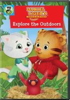 Daniel Tiger's neighborhood. Explore the outdoors [videorecording].