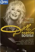 Dolly Parton : 50 years at the Opry1 videodisc (approximately 75 min.) : sound, color ; 4 3/4 in.