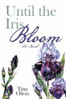 Until the Iris Bloom