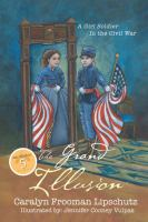 The grand illusion : a girl soldier in the Civil War