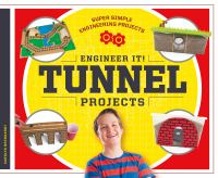 Engineer It! Tunnel Projects