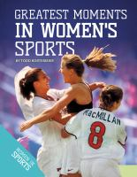 Greatest Moments in Women's Sports