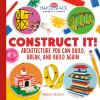 Construct it! : architechture you can build, break, and build again