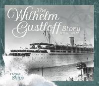 The Wilhelm Gustloff Story