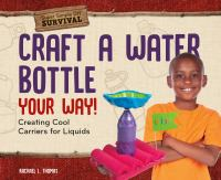 Craft A Water Bottle your Way!
