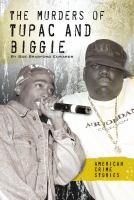 The Murders of Tupac and Biggie