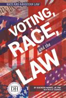 Voting, race, and the law / by Duchess Harris, JD, PhD. with Traci D. Johnson.