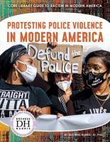 Protesting Police Violence In Modern America