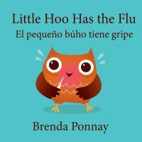 Little Hoo Has the Flu / El Pequeño Búho Tiene Gripe