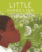 LITTLE DANDELION SEEDS THE WORLD