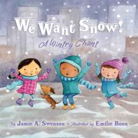 We Want Snow!