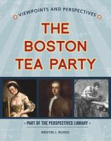 Viewpoints on the Boston Tea Party