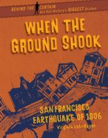 When The Ground Shook: San Francisco Earthquake Of 1906
