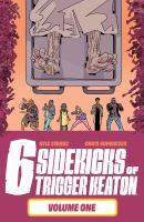 The Six Sidekicks of Trigger Keaton 1