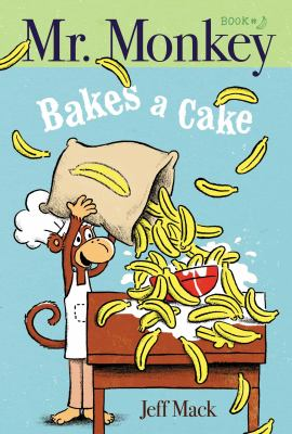 Cover image for Mr. Monkey Bakes A Cake